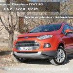 Essai Ford Ecosport 1.5 TDCi 90 & 1.0 Ecoboost 125 Titanium