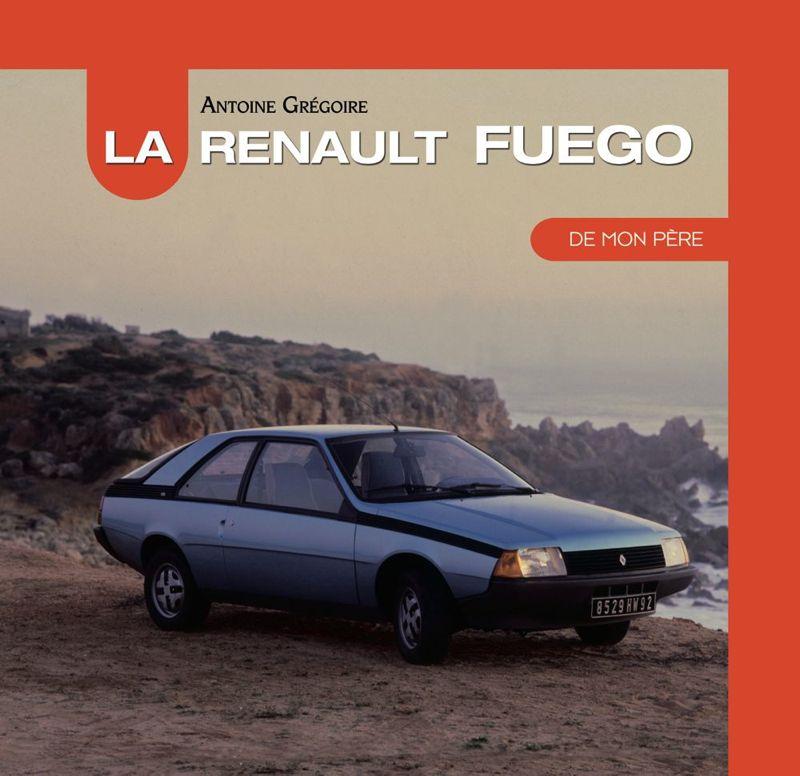 La Renault Fuego de mon père, par Antoine Grégoire - E.T.A.I.