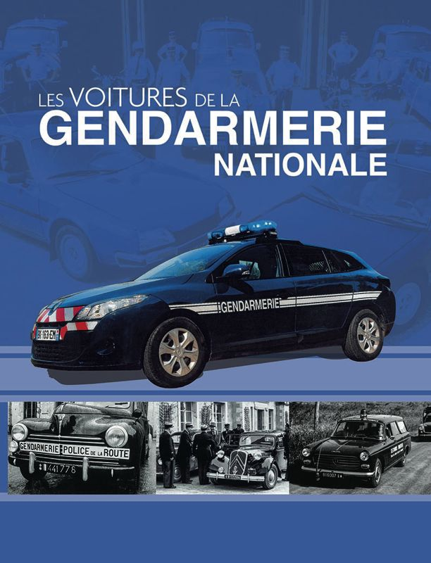 livre les voitures de la gendarmerie nationale actu automobile. Black Bedroom Furniture Sets. Home Design Ideas