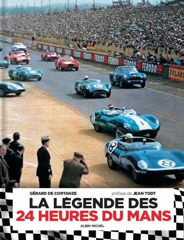 La légende des 24H du Mans de Gérard de Cortanze