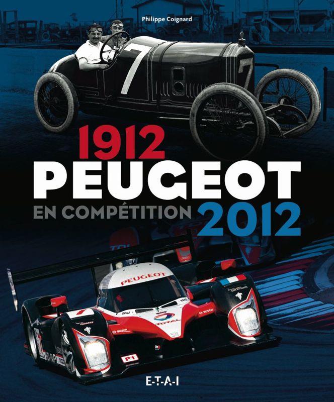 Peugeot en compétition 1912-2012