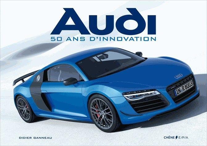Livre : Audi 50 ans d'innovation