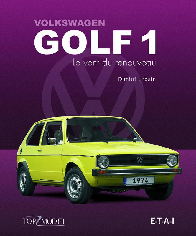 Livre : Volkswagen Golf 1 le vent du renouveau