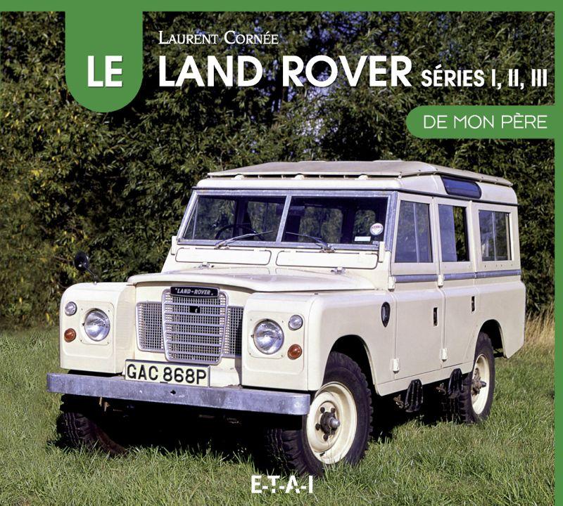 Livre : le Land Rover de mon père - E.T.A.I. de Laurent Cornée