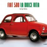 Livre : Fiat 500 la Dolce Vita