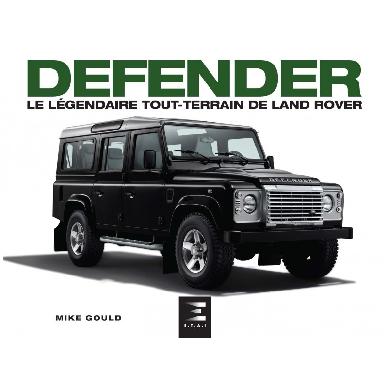 livre defender le l gendaire tout terrain de land rover actu automobile. Black Bedroom Furniture Sets. Home Design Ideas