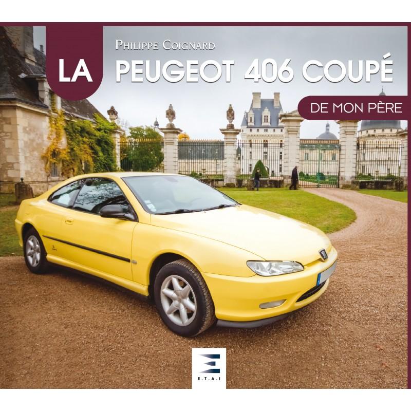Livre : La Peugeot 406 Coupé - de mon père