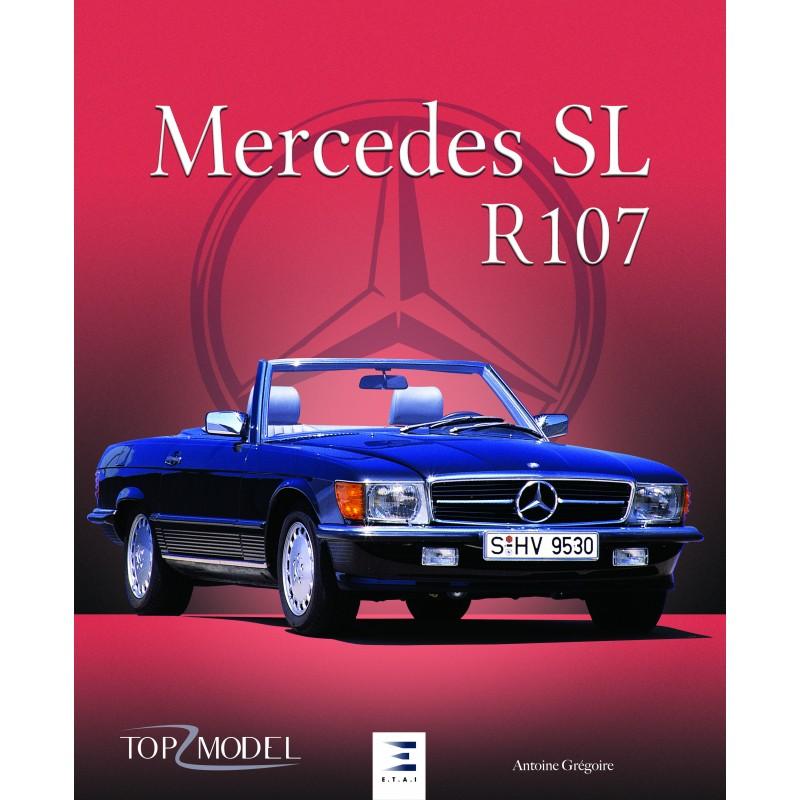 Livre : Mercedes SL R107 d'Antoine Grégoire
